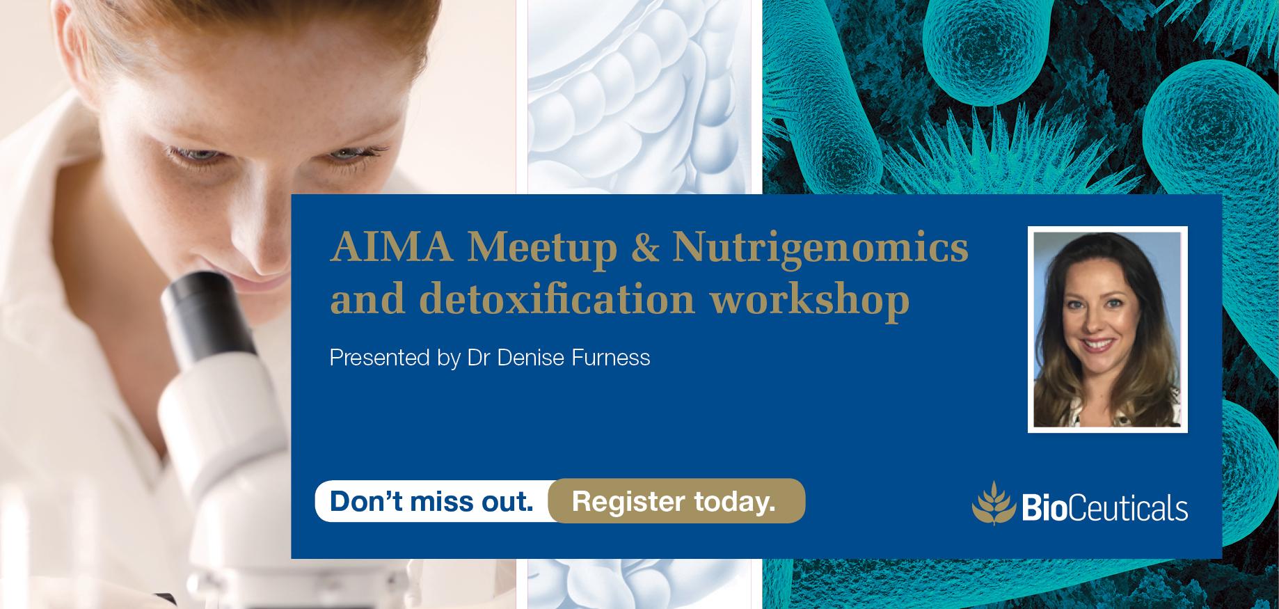 AIMA Meetup & Nutrigenomics and detoxification workshop: Sydney