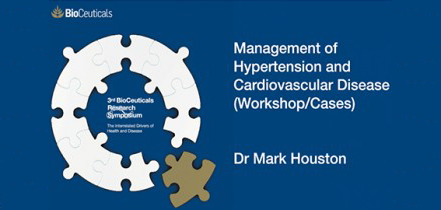 Management of Hypertension and Cardiovascular Disease, Workshops and Cases presented by Dr Mark Houston