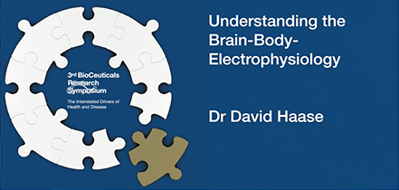 Understanding the Brain Body Electrophysiology, Dr David Haase