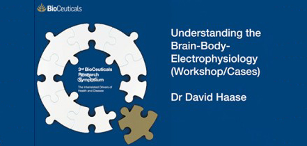 Understanding the Brain Body Electrophysiology, Workshop and Cases presented by Dr David Haase