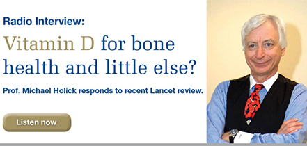 Vitamin D for bone health and little else? Prof. Michael Holick responds to recent Lancet review.